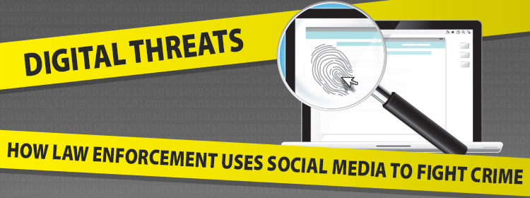 Digital Threats: How Law Enforcement Uses Social Media to Fight Crime - header image