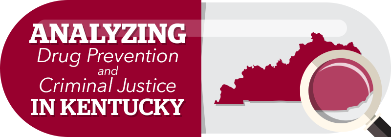 Analyzing Drug Prevention and Criminal Justice in Kentucky