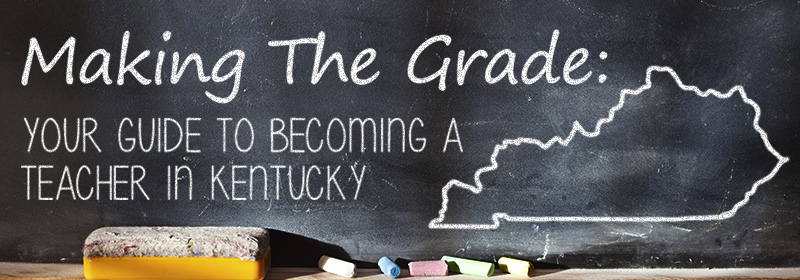 Your Guide to Becoming a Teacher in Kentucky