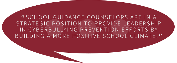 "Quotation graphic: ""School guidance counselors are in a strategic position to provide leadership in cyberbullying prevention efforts by building a more positive school climate."""