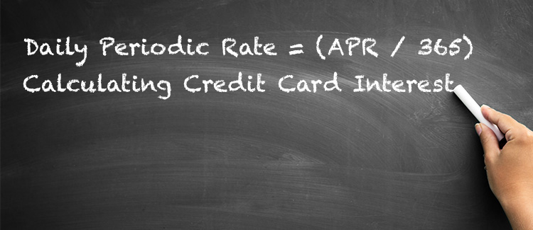 Image of a chalkboard with hand writing formula for Daily Periodic Rate and the phrase: calculating credit card interest.